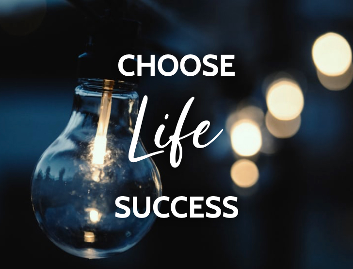 Choose-Life-Success